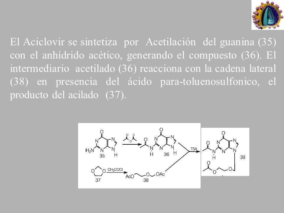 El Aciclovir se sintetiza por Acetilación del guanina (35) con el anhídrido acético, generando el compuesto (36). El intermediario acetilado (36) reac