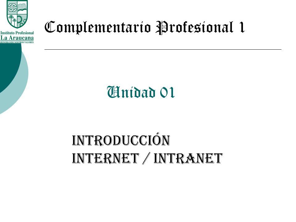 Unidad 01 Introducción Internet / intranet Complementario Profesional 1