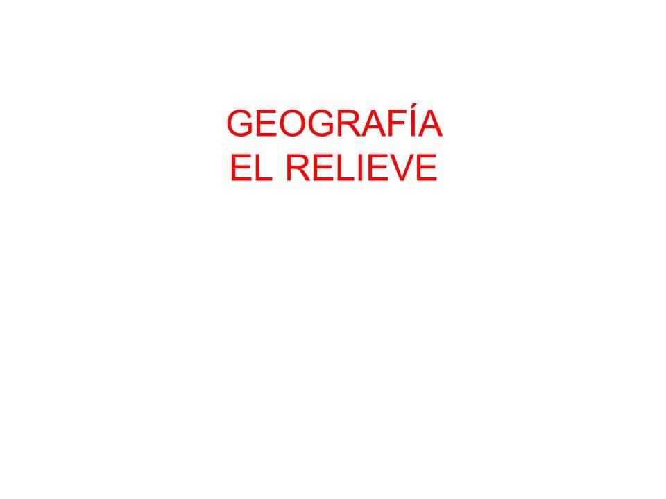 GEOGRAFÍA EL RELIEVE
