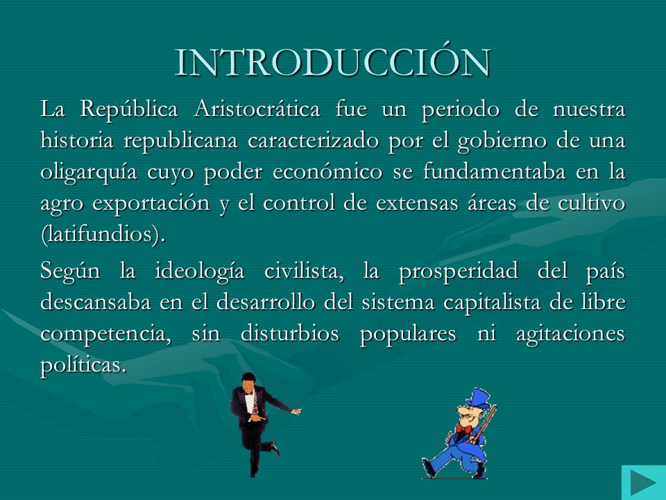LA REPÚBLICA ARISTOCRÁTICA (1899 – 1919) ASOCIACIÓN EDUCATIVA TRILCE