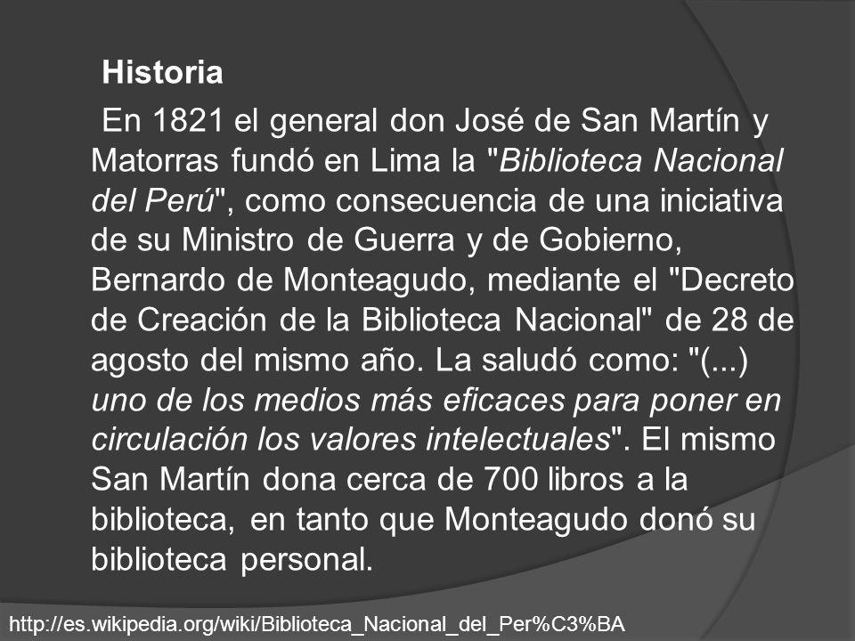 En sus inicios la biblioteca contaba con 11.000 libros que provenían de las confiscaciones que realizó el gobierno del Virreinato del Perú a la orden de los jesuitas que fueron expulsados de los dominios españoles en 1767.