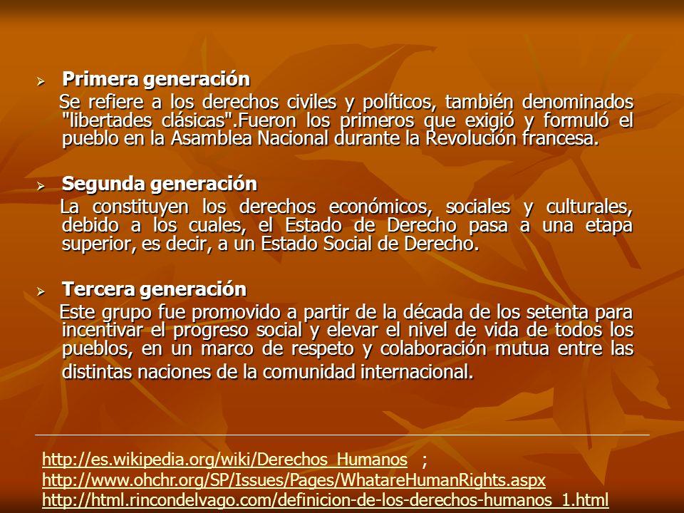 Primera generación Primera generación Se refiere a los derechos civiles y políticos, también denominados