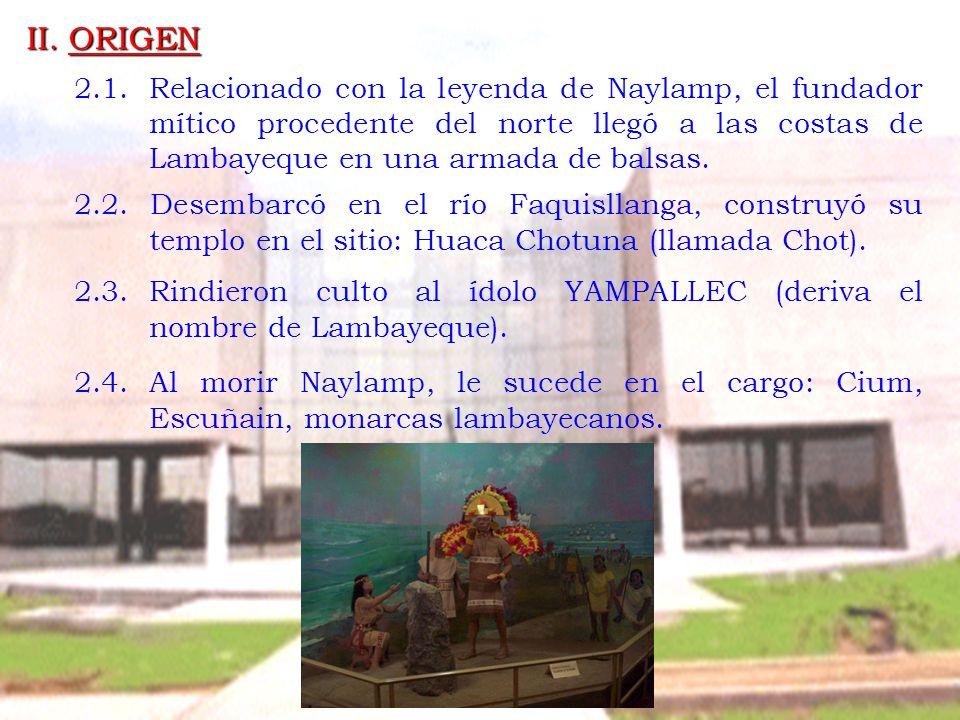 II. ORIGEN 2.1.Relacionado con la leyenda de Naylamp, el fundador mítico procedente del norte llegó a las costas de Lambayeque en una armada de balsas