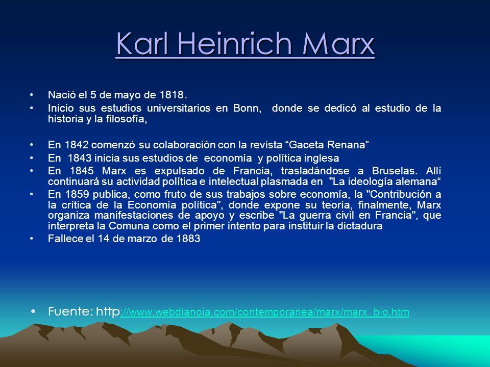 Karl Heinrich Marx Nació el 5 de mayo de 1818. Inicio sus estudios universitarios en Bonn, donde se dedicó al estudio de la historia y la filosofía, E