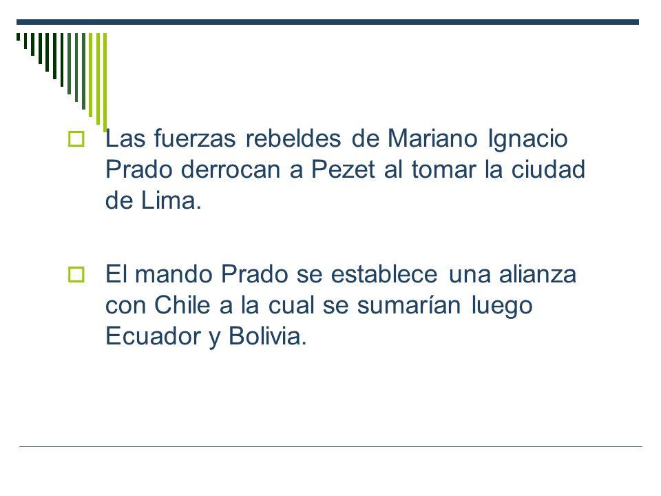 Las fuerzas rebeldes de Mariano Ignacio Prado derrocan a Pezet al tomar la ciudad de Lima. El mando Prado se establece una alianza con Chile a la cual