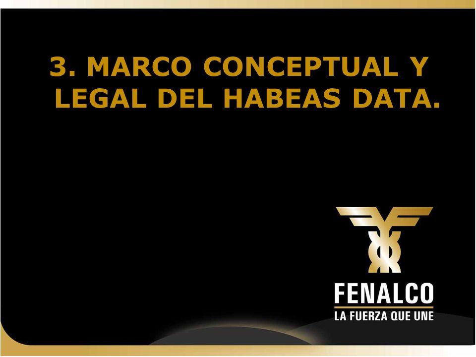 3. MARCO CONCEPTUAL Y LEGAL DEL HABEAS DATA.