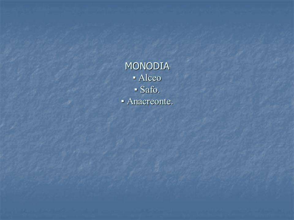 MONODIA Alceo Safo. Anacreonte.