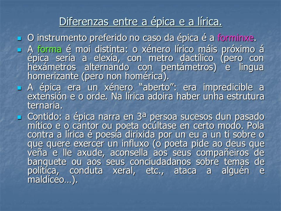 Diferenzas entre a épica e a lírica. O instrumento preferido no caso da épica é a forminxe. O instrumento preferido no caso da épica é a forminxe. A f