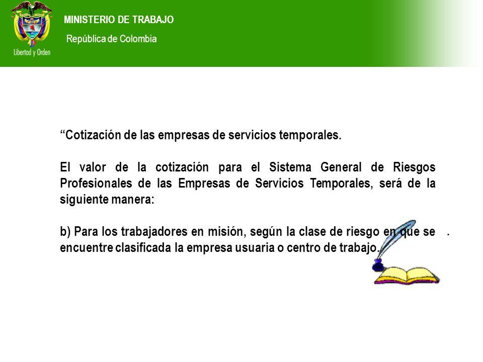 MINISTERIO DE TRABAJO República de Colombia. Cotización de las empresas de servicios temporales. El valor de la cotización para el Sistema General de