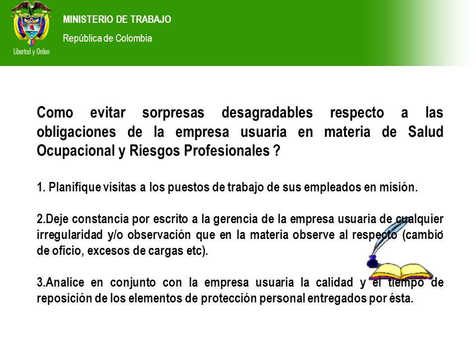 MINISTERIO DE TRABAJO República de Colombia. Como evitar sorpresas desagradables respecto a las obligaciones de la empresa usuaria en materia de Salud