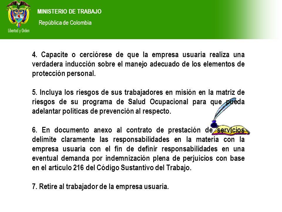 MINISTERIO DE TRABAJO República de Colombia 4. Capacite o cerciórese de que la empresa usuaria realiza una verdadera inducción sobre el manejo adecuad
