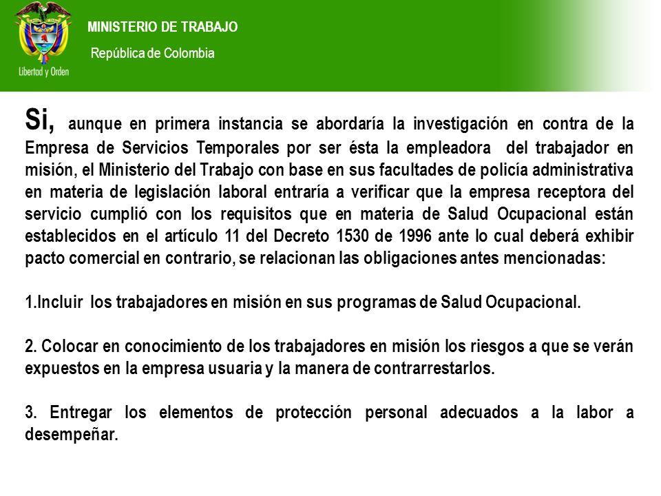 MINISTERIO DE TRABAJO República de Colombia Si, aunque en primera instancia se abordaría la investigación en contra de la Empresa de Servicios Tempora