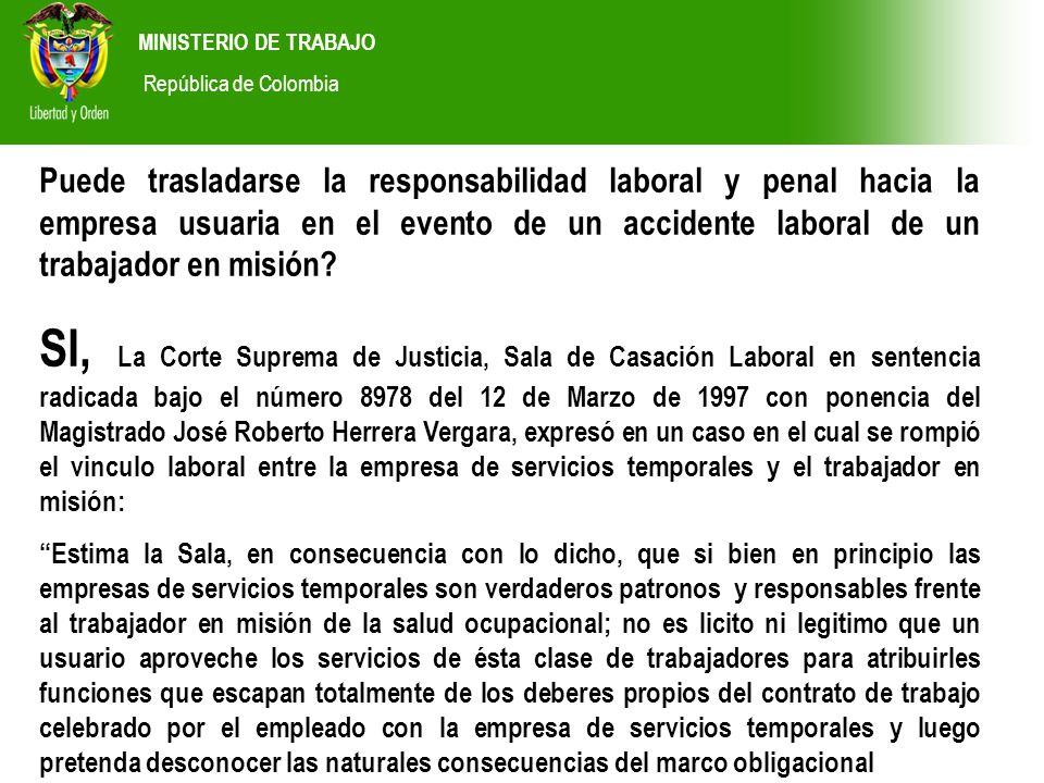 MINISTERIO DE TRABAJO República de Colombia Puede trasladarse la responsabilidad laboral y penal hacia la empresa usuaria en el evento de un accidente