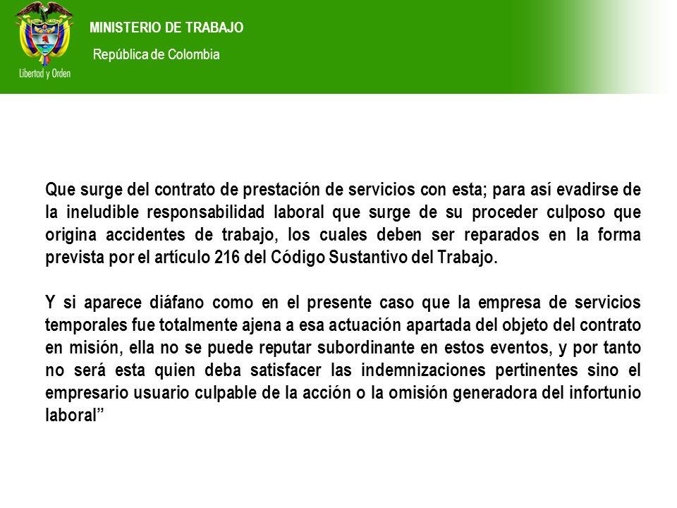MINISTERIO DE TRABAJO República de Colombia Que surge del contrato de prestación de servicios con esta; para así evadirse de la ineludible responsabil
