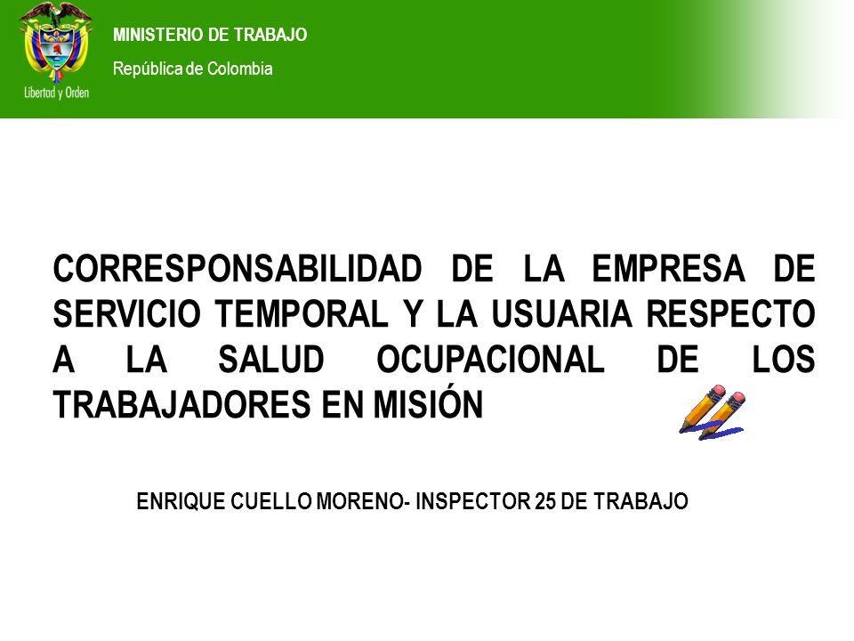 MINISTERIO DE TRABAJO República de Colombia OBLIGACIONES DE LA EMPRESA USUARIA EN MATERIA DE SALUD OCUPACIONAL Y RIESGOS PROFESIONALES FRENTE A LOS TRABAJADORES EN MISIÓN.