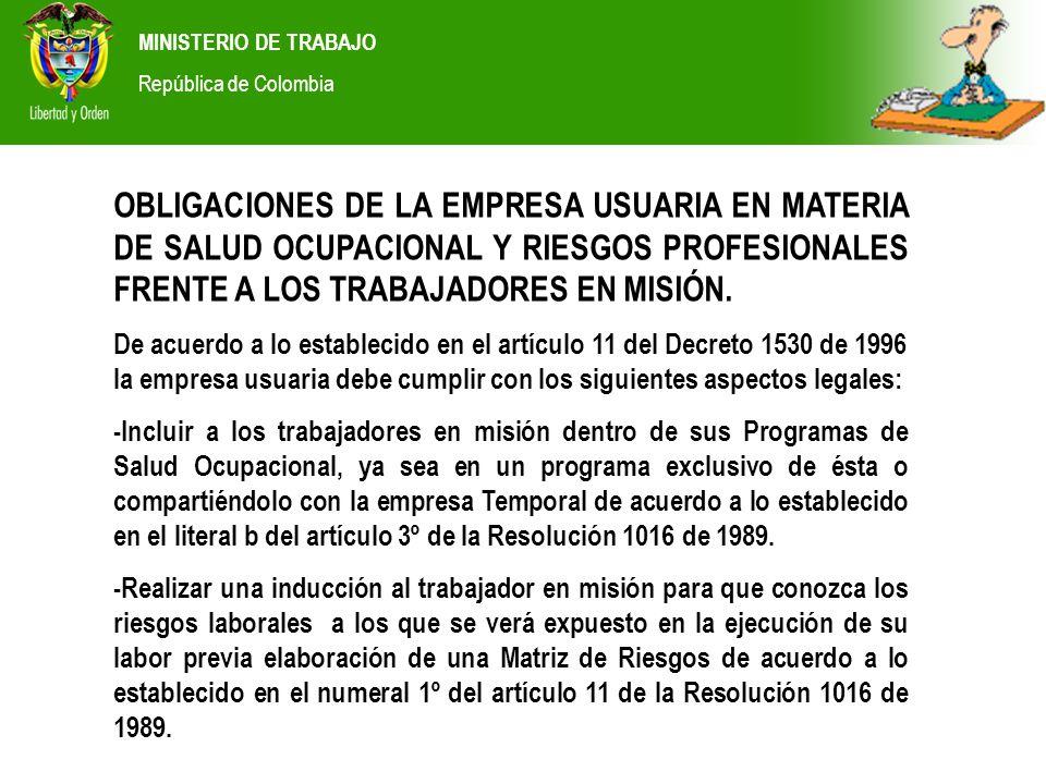 MINISTERIO DE TRABAJO República de Colombia OBLIGACIONES DE LA EMPRESA USUARIA EN MATERIA DE SALUD OCUPACIONAL Y RIESGOS PROFESIONALES FRENTE A LOS TR