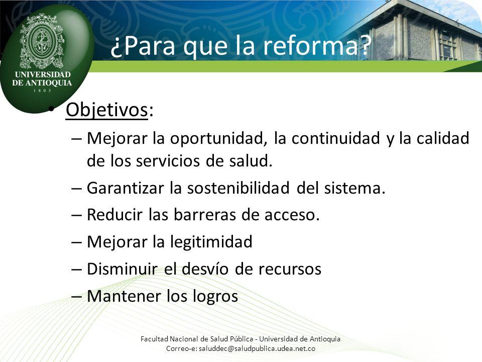 Facultad Nacional de Salud Pública - Universidad de Antioquia Correo-e: saluddec@saludpublica.udea.net.co Objetivos: – Mejorar la oportunidad, la cont
