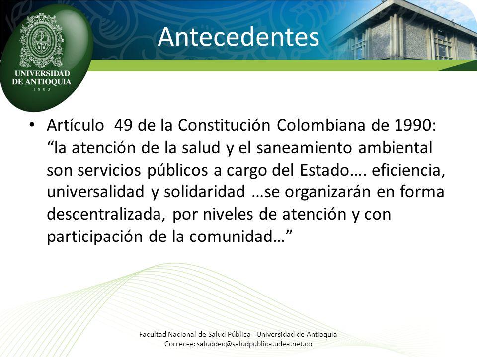 Antecedentes Artículo 49 de la Constitución Colombiana de 1990: la atención de la salud y el saneamiento ambiental son servicios públicos a cargo del