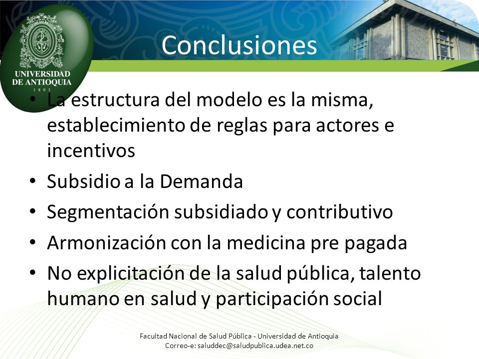 Conclusiones La estructura del modelo es la misma, establecimiento de reglas para actores e incentivos Subsidio a la Demanda Segmentación subsidiado y