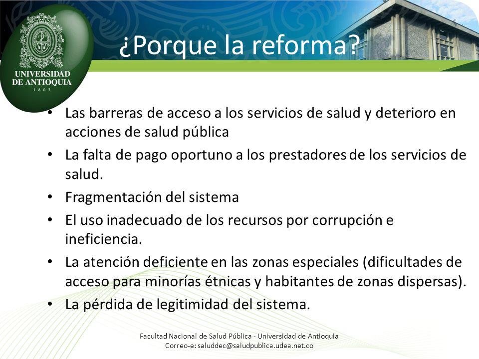 ¿Porque la reforma? Las barreras de acceso a los servicios de salud y deterioro en acciones de salud pública La falta de pago oportuno a los prestador