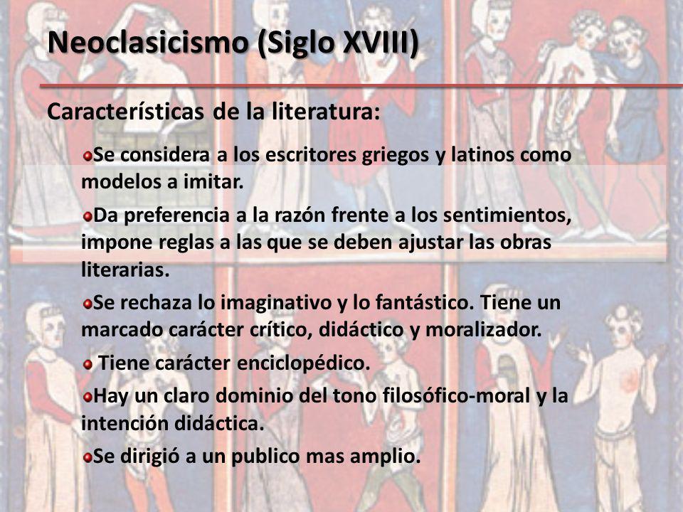 Características de la literatura: Se considera a los escritores griegos y latinos como modelos a imitar. Da preferencia a la razón frente a los sentim