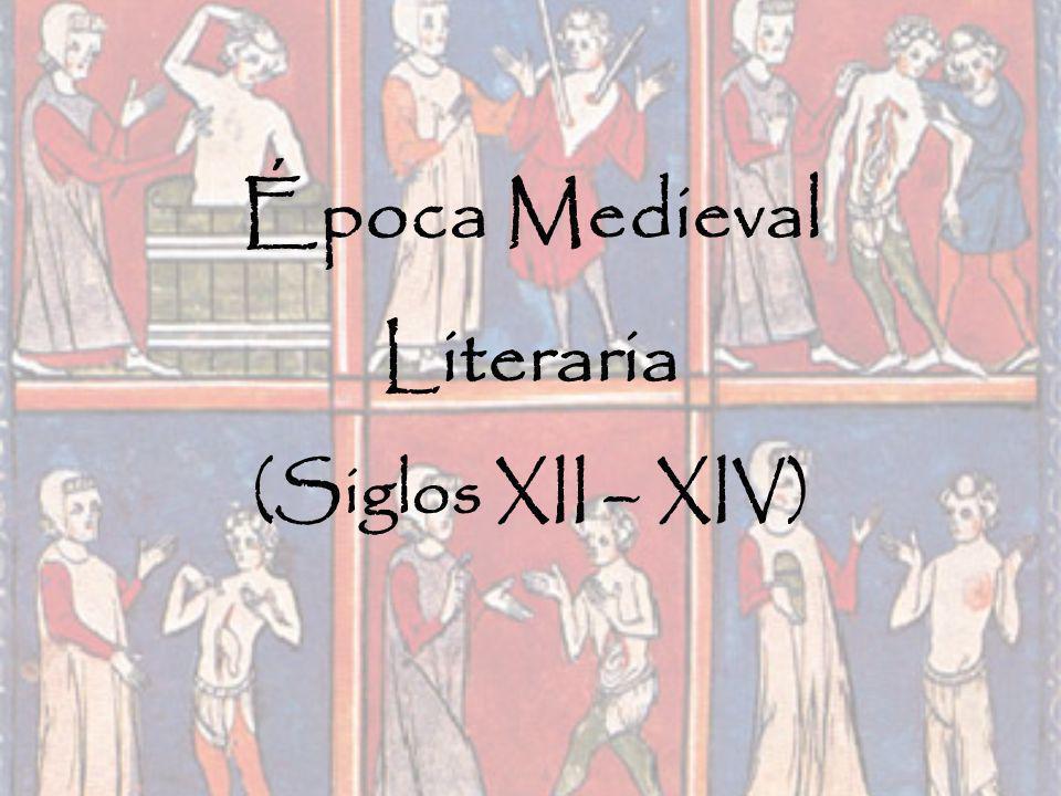 Época Medieval Literaria (Siglos XII – XIV)