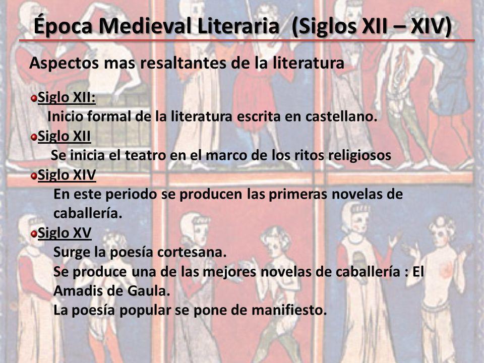 Época Medieval Literaria (Siglos XII – XIV) Autores y obras representativas: El Poema del Mio Cid (mester de juglaría).