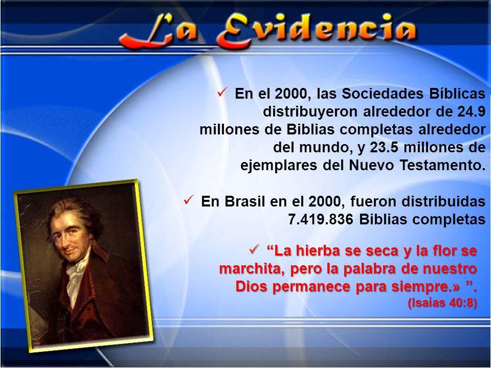 En el 2000, las Sociedades Bíblicas distribuyeron alrededor de 24.9 millones de Biblias completas alrededor del mundo, y 23.5 millones de ejemplares d