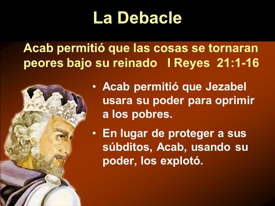 Acab permitió que Jezabel usara su poder para oprimir a los pobres. En lugar de proteger a sus súbditos, Acab, usando su poder, los explotó. Acab perm