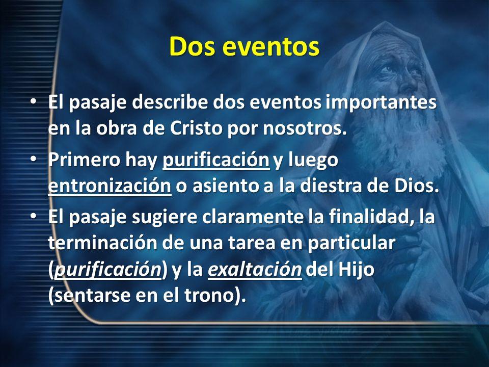 Dos eventos El pasaje describe dos eventos importantes en la obra de Cristo por nosotros. El pasaje describe dos eventos importantes en la obra de Cri