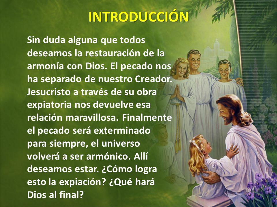 INTRODUCCIÓN INTRODUCCIÓN Sin duda alguna que todos deseamos la restauración de la armonía con Dios. El pecado nos ha separado de nuestro Creador. Jes