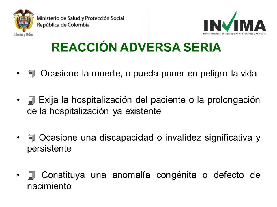 Ocasione la muerte, o pueda poner en peligro la vida Exija la hospitalización del paciente o la prolongación de la hospitalización ya existente Ocasio