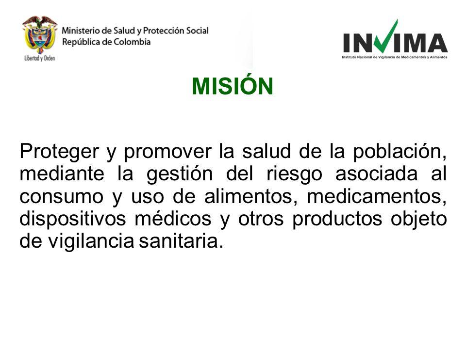 En el 2014 el INVIMA será una institución líder en el Sistema Nacional de Vigilancia Sanitaria, reconocida nacional e internacionalmente por su transparencia, efectividad operacional e idoneidad técnica, generadora permanente de seguridad y confianza en la población VISIÓN