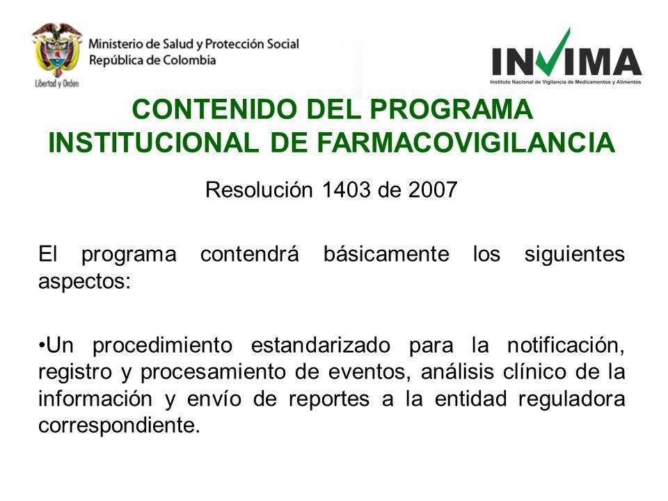 Resolución 1403 de 2007 El programa contendrá básicamente los siguientes aspectos: Un procedimiento estandarizado para la notificación, registro y pro