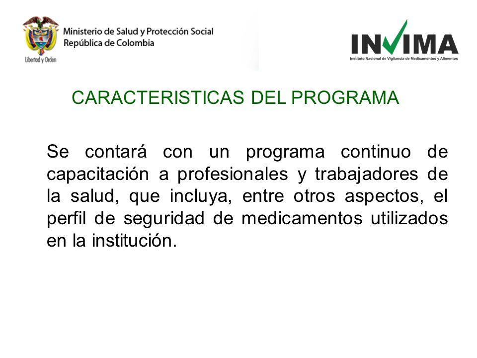 CARACTERISTICAS DEL PROGRAMA Se contará con un programa continuo de capacitación a profesionales y trabajadores de la salud, que incluya, entre otros