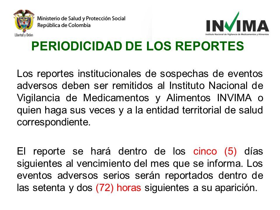 Los reportes institucionales de sospechas de eventos adversos deben ser remitidos al Instituto Nacional de Vigilancia de Medicamentos y Alimentos INVI