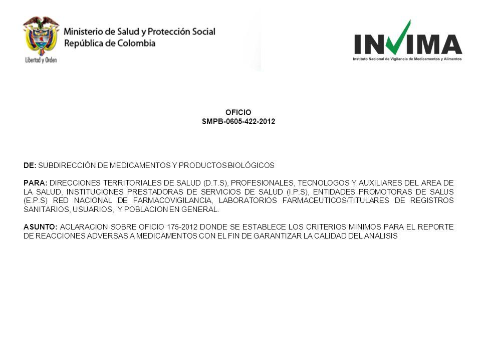 OFICIO SMPB-0605-422-2012 DE: SUBDIRECCIÓN DE MEDICAMENTOS Y PRODUCTOS BIOLÓGICOS PARA: DIRECCIONES TERRITORIALES DE SALUD (D.T.S), PROFESIONALES, TEC