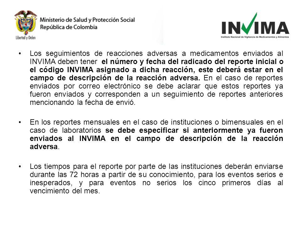 Los seguimientos de reacciones adversas a medicamentos enviados al INVIMA deben tener el número y fecha del radicado del reporte inicial o el código I