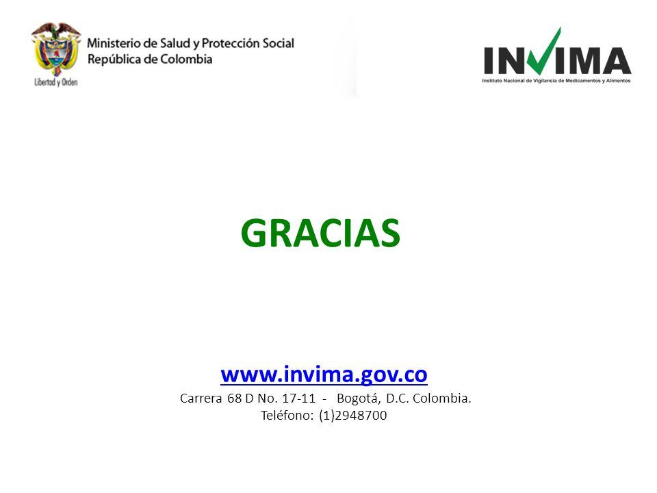 GRACIAS www.invima.gov.co www.invima.gov.co Carrera 68 D No. 17-11 - Bogotá, D.C. Colombia. Teléfono: (1)2948700