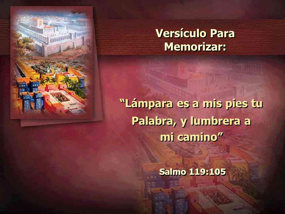 Lámpara es a mis pies tu Palabra, y lumbrera a mi camino Salmo 119:105 Lámpara es a mis pies tu Palabra, y lumbrera a mi camino Salmo 119:105 Versícul