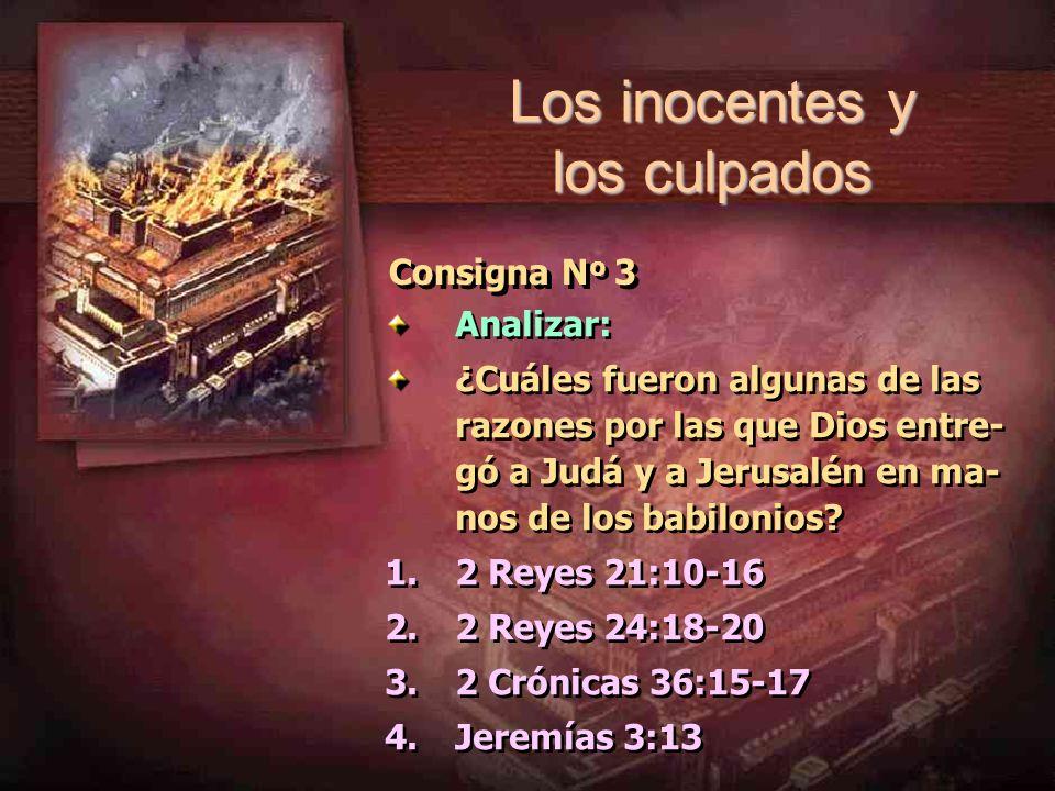 Consigna N º 3 Analizar: ¿Cuáles fueron algunas de las razones por las que Dios entre- gó a Judá y a Jerusalén en ma- nos de los babilonios? 1.2 Reyes