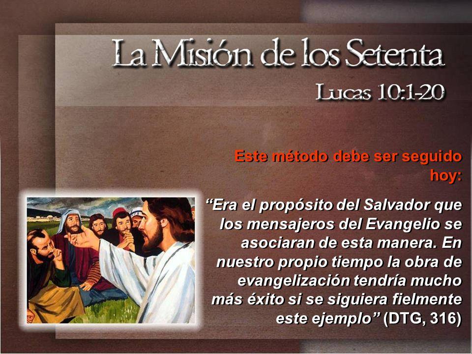 Este método debe ser seguido hoy: Era el propósito del Salvador que los mensajeros del Evangelio se asociaran de esta manera. En nuestro propio tiempo