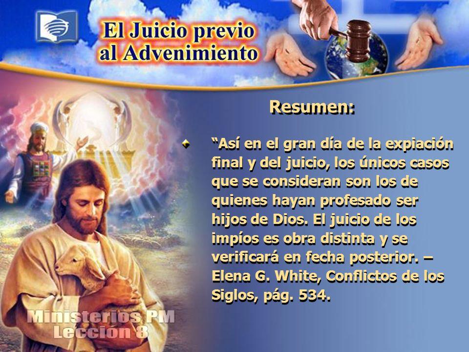 Resumen: Así en el gran día de la expiación final y del juicio, los únicos casos que se consideran son los de quienes hayan profesado ser hijos de Dios.