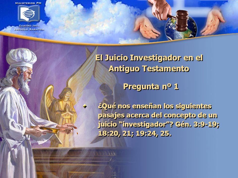 El Tiempo del Juicio Previo al Advenimiento Pergunta nº 8 ¿Cuando ocurre el Juicio Investigador.