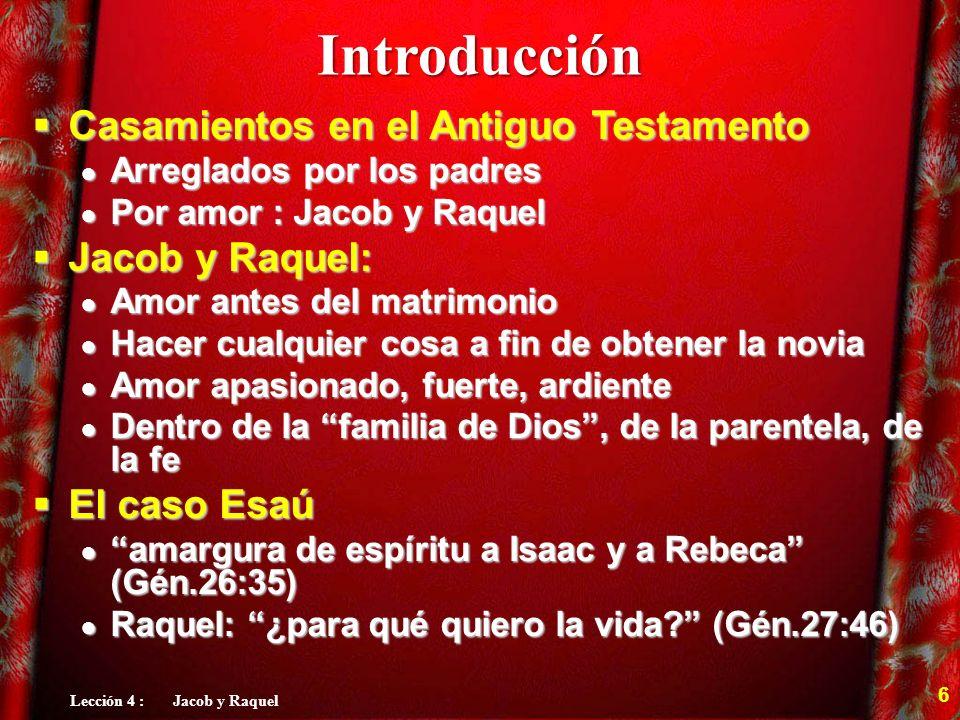 Introducción Casamientos en el Antiguo Testamento Casamientos en el Antiguo Testamento Arreglados por los padres Arreglados por los padres Por amor :