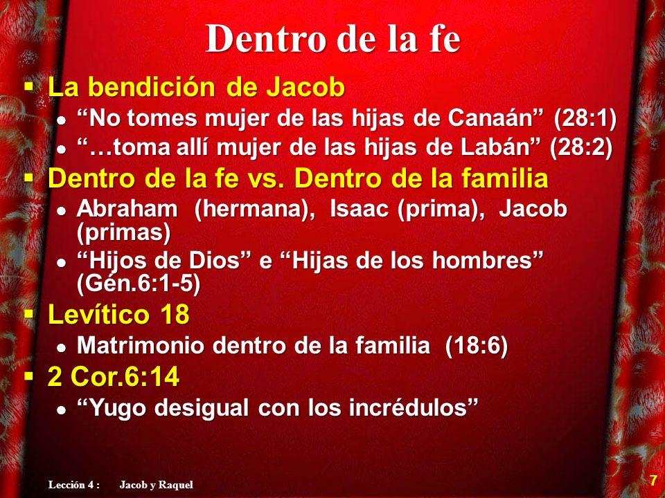 Dentro de la fe La bendición de Jacob La bendición de Jacob No tomes mujer de las hijas de Canaán (28:1) No tomes mujer de las hijas de Canaán (28:1)
