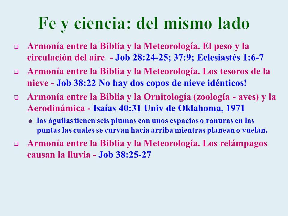 Armonía entre la Biblia y la Meteorología. El peso y la circulación del aire - Job 28:24-25; 37:9; Eclesiastés 1:6-7 Armonía entre la Biblia y la Mete