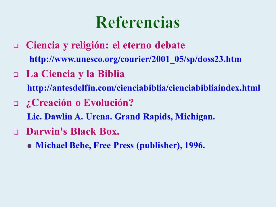 Ciencia y religión: el eterno debate http://www.unesco.org/courier/2001_05/sp/doss23.htm La Ciencia y la Biblia http://antesdelfin.com/cienciabiblia/c