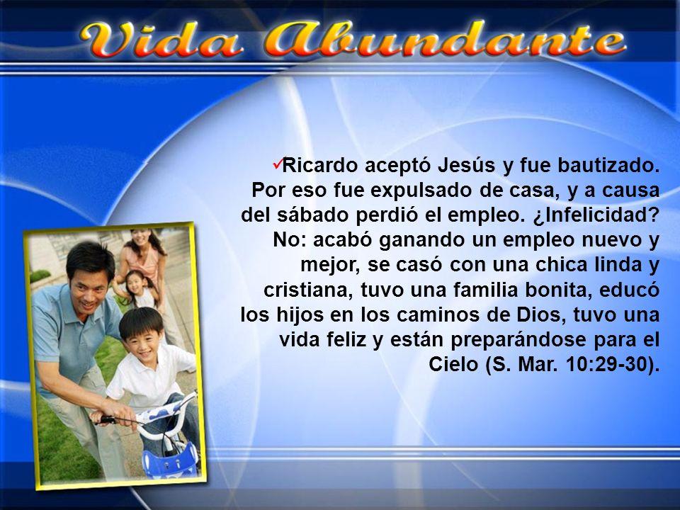 Ricardo aceptó Jesús y fue bautizado. Por eso fue expulsado de casa, y a causa del sábado perdió el empleo. ¿Infelicidad? No: acabó ganando un empleo
