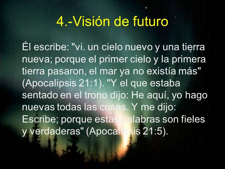 4.-Visión de futuro Él escribe: